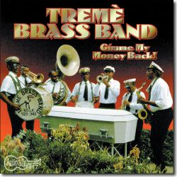 Tremè Brass Band - Gimme My Money Back album cover
